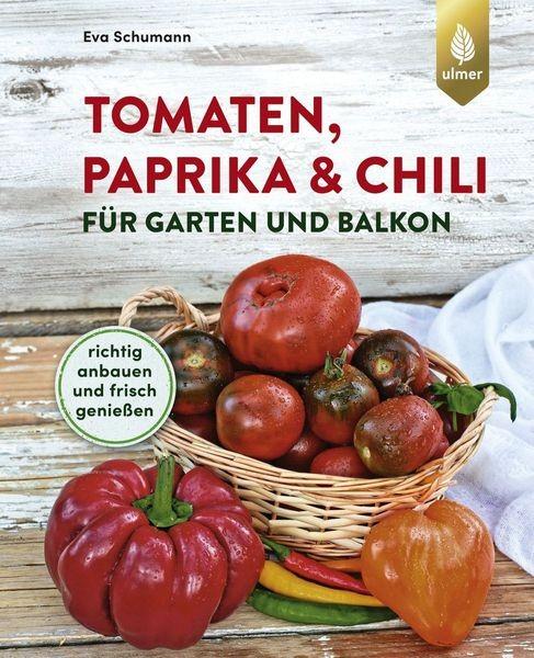 Tomaten, Paprika & Chili für Garten und Balkon
